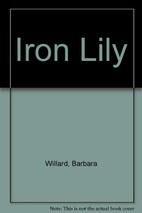 The iron lily.